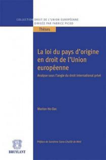 La loi du pays d'origine en droit de l'Union européenne