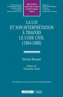 La loi et son interprétation à travers le Code civil (1804-1880)