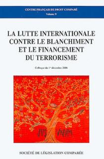 La lutte internationale contre le blanchiment et le financement du terrorisme