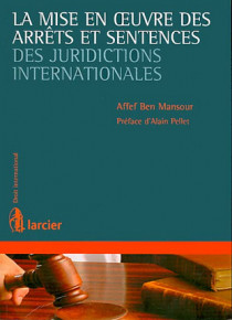 La mise en oeuvre des arrêts et sentences des juridictions internationales