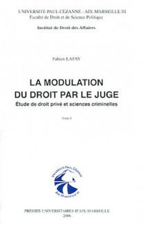 La modulation du droit par le juge, 2 volumes