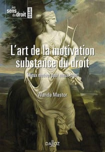 L'art de la motivation, substance du droit