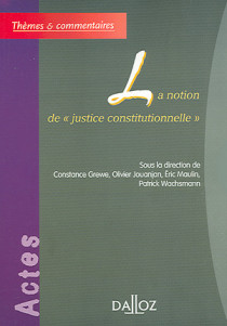 "La notion de ""justice constitutionnelle"""