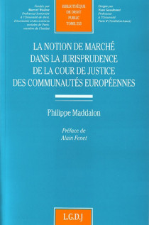 La notion de marché dans la jurisprudence de la Cour de Justice des Communautés européennes