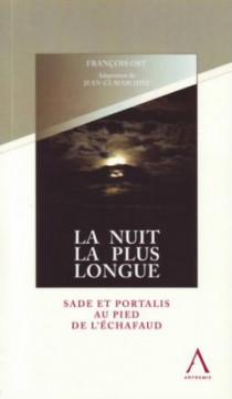 La nuit la plus longue - Sade et Portalis au pied de l'echafaud