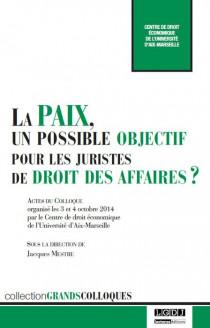 La paix, un possible objectif pour les juristes de droit des affaires ?