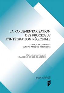 La parlementarisation des processus d'intégration régionale