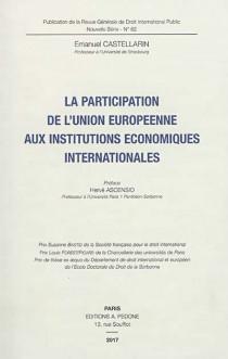 La participation de l'Union européenne aux institutions économiques internationales