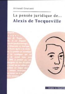 La pensée juridique de Alexis de Tocqueville