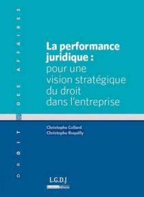 La performance juridique : pour une vision moderne du droit dans l'entreprise