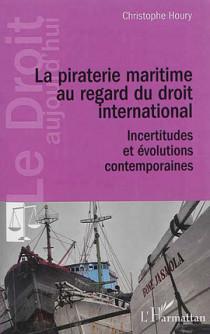 La piraterie maritime au regard du droit international