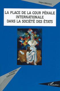 La place de la cour pénale internationale dans la société des Etats