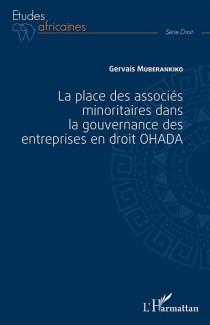La place des associés minoritaires dans la gouvernance des entreprises en droit OHADA