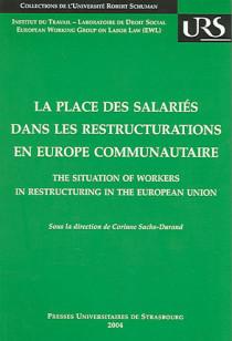 La place des salariés dans les restructurations en Europe communautaire
