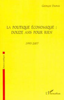 La politique économique : douze ans pour rien