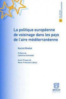 La politique européenne de voisinage dans les pays de l'aire méditerranéenne