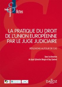 La pratique du droit de l'Union européenne par le juge judiciaire
