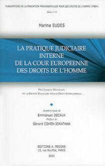 La pratique judiciaire interne de la Cour européenne des droits de l'homme