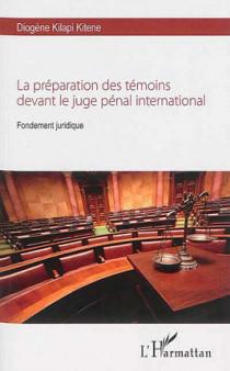 La préparation des témoins devant le juge pénal international