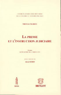 La presse et l'instruction judiciaire