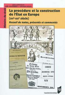 La procédure et la construction de l'Etat en Europe (XVIe-XIXe siècle)