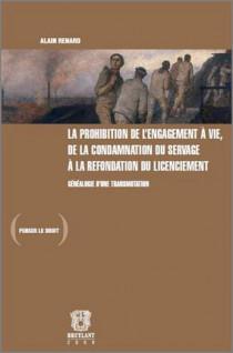 La prohibition de l'engagement à vie, de la condamnation du servage à la refondation du licenciement  - Généalogie d'une transmutation