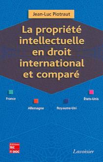 La propriété intellectuelle en droit international et comparé