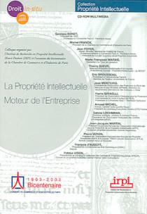La propriété intellectuelle moteur de l'entreprise (coffret 1 CD-Rom)