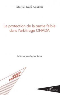 La protection de la partie faible dans l'arbitrage OHADA