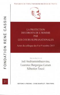 La protection des droits de l'homme par les cours supranationales