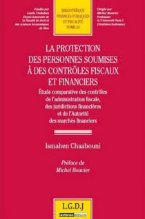 La protection des personnes soumises à des contrôles fiscaux et financiers
