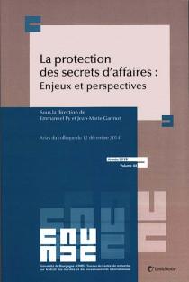 La protection des secrets d'affaires : enjeux et perspectives