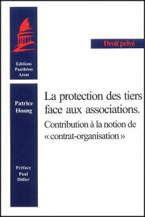 """La protection des tiers face aux associations. Contribution à la notion des """"contrat organisation"""""""