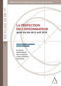 La protection du consommateur - Après les lois du 6 avril 2010