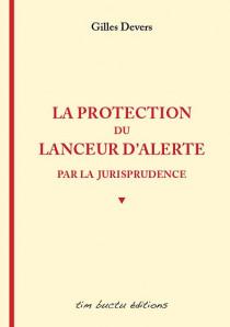 La protection du lanceur d'alerte par la jurisprudence