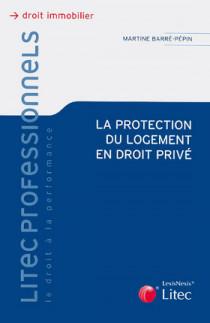 La protection du logement en droit privé