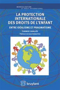 La protection internationale des droits de l'enfant