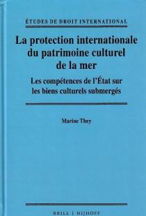 La protection internationale du patrimoine culturel de la mer