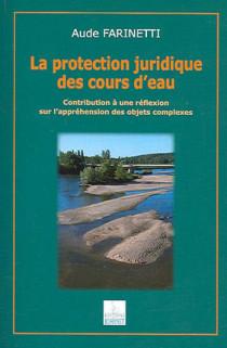 La protection juridique des cours d'eau