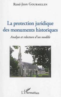 La protection juridique des monuments historiques