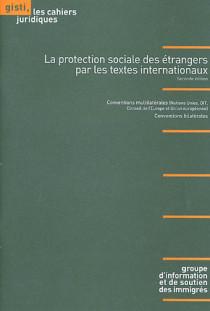 La protection sociale des étrangers par les textes internationaux