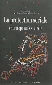 La protection sociale : en Europe au XXe siècle