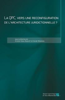 La QPC, vers une reconfiguration de l'architecture juridictionnelle ?