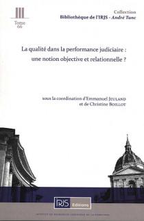 La qualité dans la performance judiciaire : une notion objective et relationnelle ?