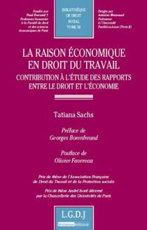 La raison économique en droit du travail - Contribution à l'étude des rapports entre le droit et l'économie