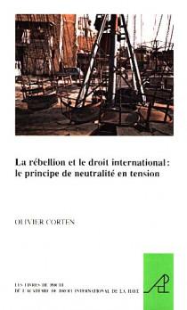 La rébellion et le droit international : le principe de neutralité en tension
