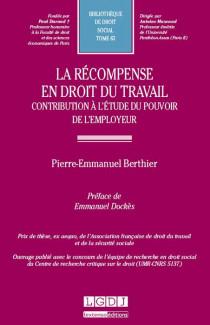 La récompense en droit du travail. Contribution à l'étude du pouvoir de l'employeur