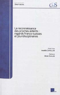 La reconnaissance des proches aidants : regards franco-suisses et pluridisciplinaires