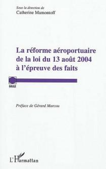 La réforme aéroportuaire de la loi du 13 août 2004 à l'épreuve des faits