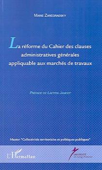La réforme du Cahier des clauses administratives générales appliquable aux marchés de travaux